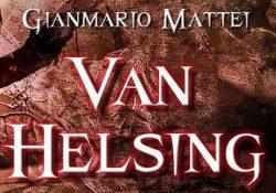 Telese Terme. Van Helsing, in arrivo il primo capitolo della saga di Gianmario Mattei: dal 29 novembre in libreria.