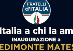 PIEDIMONTE MATESE. Sezione cittadina di Fratelli d'Italia: sabato 30 dicembre ore 18:00 in Piazza Cappello l'inaugurazione.