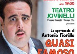 """CAIAZZO. """"Quasi famoso"""": Antonio Fiorillo al Teatro Jovinelli domenica 2 febbraio."""
