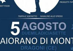 DRAGONI. Notte bianca sabato 5 agosto, la VI edizione alla frazione Maiorano di Monte: sapori, tradizioni, musica pop, folklore e altre attrazioni.